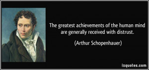 The greatest achievements of the human mind are generally received ...