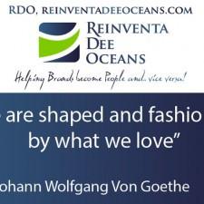 """... by what we love"""" Johann Volfgang Van Goethe' Quote 31 August 2014"""