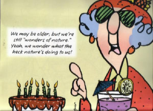 And one final thought about birthdays (at least until next year)….