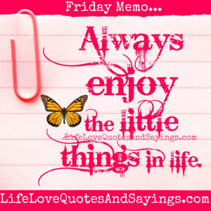 Enjoy The Little Things Life Love Quotes And Sayings Wallpaper