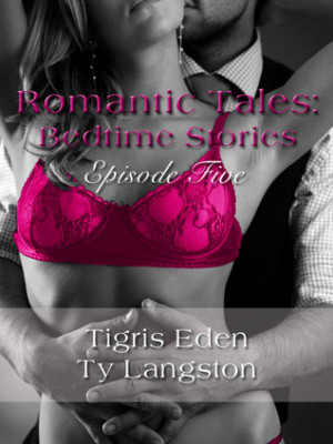 """Start by marking """"Romantic Tales: Bedtime Stories Episode Five"""" as ..."""