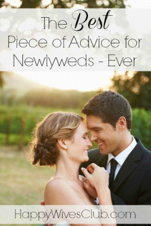 The Best Piece of Advice for Newlyweds – Ever