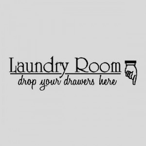 ... Room...Laundry Wall Quotes Words Sayings Removable Wall Lettering K007