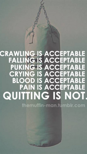 workout quote geared towards the desire to not quit and keep moving ...