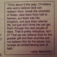 John MacArthur quote Believing GOD gets me through every day is the ...