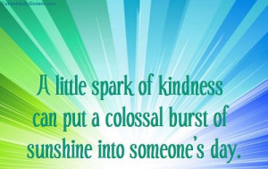 little spark of kindness | Sayings-Love & Friendship