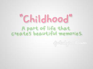 Childhood Memories Quotes