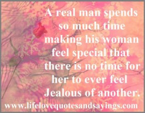 real man spends so much time making his woman feel special that ...