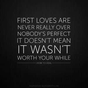 First love quotes, true, best, sayings, worth