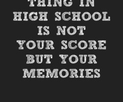High School Memories Quotes Quotes about h... high school