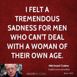 Michael Caine Age Quotes