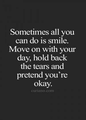 Stay Strong Fake a Smile and Move On Quotes
