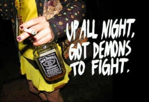 ... demons to fight #up all night #demons #quotes #smoking #alcohol