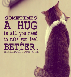 Sometimes a hug is all you need to make you feel better. Source: http ...
