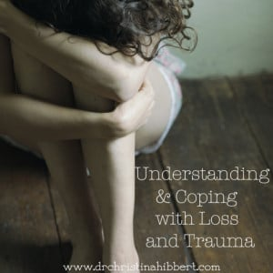 Understanding & Coping with Loss & Trauma, www.drchristinahibbert.com