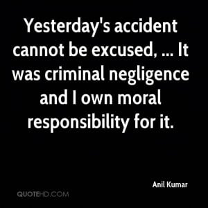 Yesterday's Accident Cannot Be Excused, It Was Criminal Negligence ...