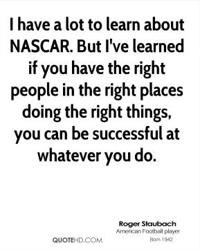 roger-staubach-roger-staubach-i-have-a-lot-to-learn-about-nascar-but ...