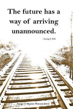 ... arriving unannounced. Poster quote. Railroad tracks into sunset glare