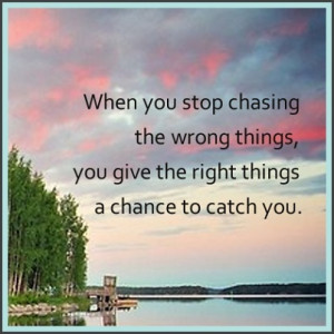 ... things a chance to catch you. Distance yourself to see things clearly