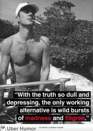 The awesomeness that was Hunter S. Thompson: 7 Quotes