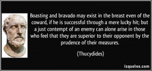 Boasting and bravado may exist in the breast even of the coward, if he ...