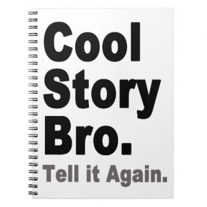 Cool Story Bro Tell it Again. Funny Internet Quote Spiral Note Books