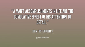 quote-John-Foster-Dulles-a-mans-accomplishments-in-life-are-the-114054 ...