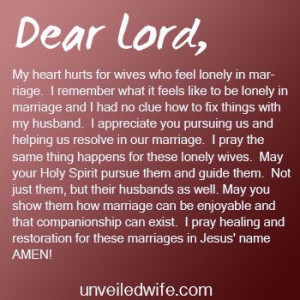 --- Dear Lord, My heart hurts for wives who feel lonely in marriage ...