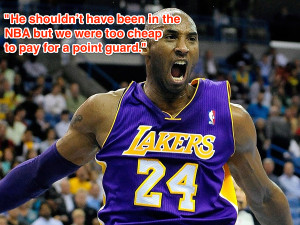 19 Quotes That Make Kobe Bryant The NBA's Most Enjoyable Loose Cannon