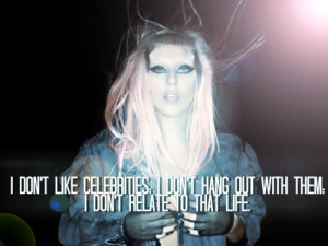 Lady gaga, quotes, sayings, about celebrities, life