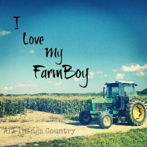 love my farm boy...And I do have one