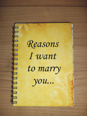 want to marry you Journal Notebook Say Anything Wedding Custom Quote ...