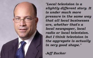 Jeff zucker famous quotes 3