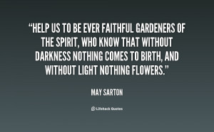 quote-May-Sarton-help-us-to-be-ever-faithful-gardeners-32308.png