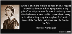 Nursing is an art: and if it is to be made an art, it requires an ...