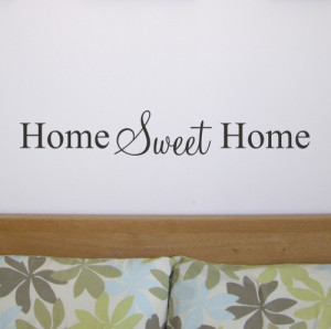 Home Sweet Home - Wall Quote Sticker - WA008X