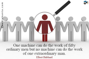 One machine can do the work of fifty ordinary men. No machine can do ...