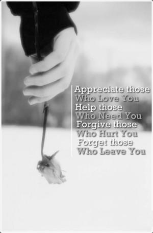 Appreciate those who Love You, Help those who Need You, Forgive those ...