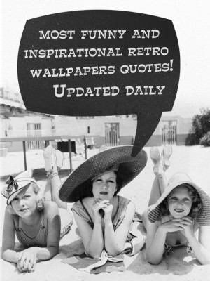 ... funny retro quotes http www glitters20 com quotes category funny
