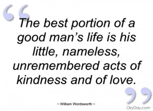 the best portion of a good man's life is william wordsworth