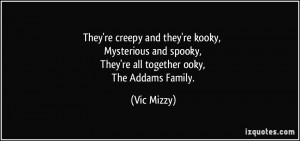 ... and spooky, They're all together ooky, The Addams Family. - Vic Mizzy