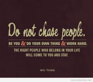 Never chase people quote on imgfave