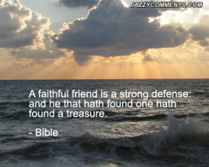 Faithful Friend Is A Strong Defense And He That Hath Found One Hath ...
