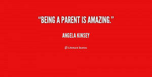 quote-Angela-Kinsey-being-a-parent-is-amazing-190632_1.png
