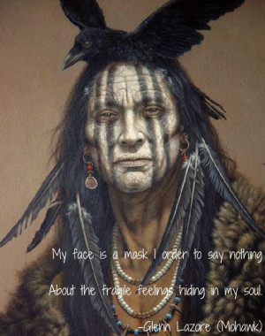 ... about the fragile feelings hiding in my soul - Native American quote