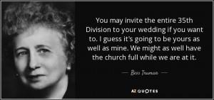 Bess Truman Quotes