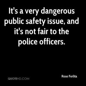 ... public safety issue, and it's not fair to the police officers