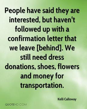 ... leave [behind]. We still need dress donations, shoes, flowers and