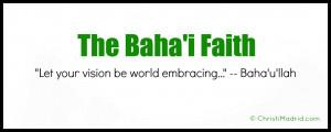 Christi : How would you describe the Baha'i Faith and its history ...