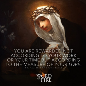 St. Catherine of Siena – The Measure of Your Love